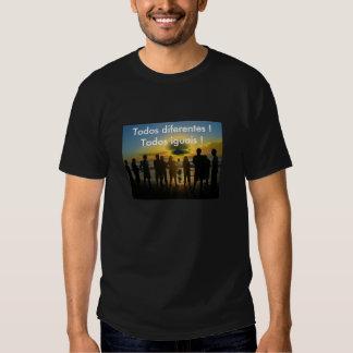 Todos diferentes !Todos iguais ! T-shirt