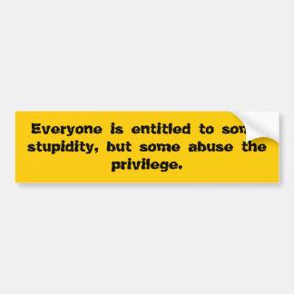 Todos é autorizado a alguma estupidez, mas a som… adesivo
