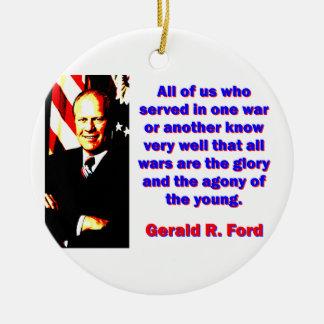 Todos nós que serviu - Gerald Ford Ornamento De Cerâmica