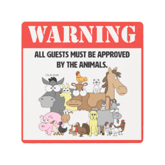 All Guests Must Be Approved By the Animals