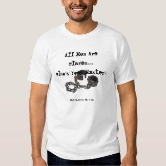 Todos os homens são escravos tshirts
