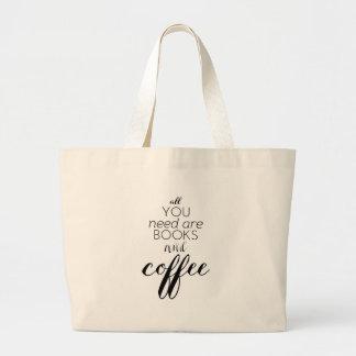 Todos que você precisa são livros e café Totebag Bolsa Tote Grande