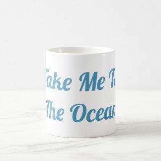 Tome-me à caneca do oceano