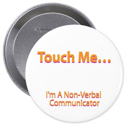 Toque em me - eu sou um comunicador não-verbal pins