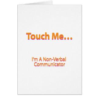 Toque em me - eu sou um comunicador não-verbal cartão comemorativo