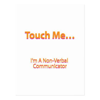 Toque em me - eu sou um comunicador não-verbal cartão postal