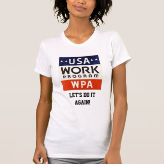 Trabalhos Progrerss Admin de WPA. DEIXE E.U. Camiseta