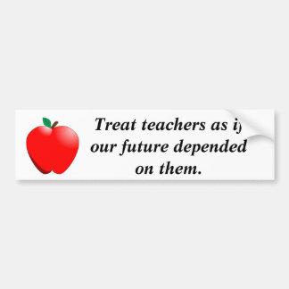 Trate professores como se nosso futuro depen… adesivo para carro
