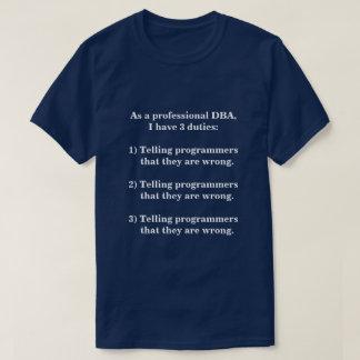 Três deveres de um DBA profissional Camiseta