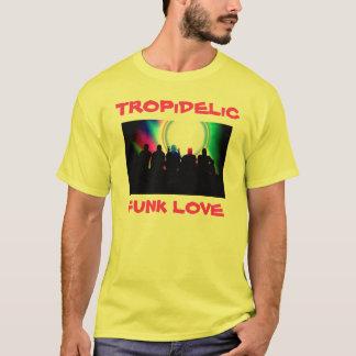 Tropidelic, TROPiDELiC, AMOR do FUNK Camiseta