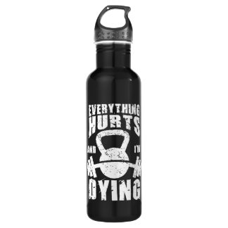 Tudo fere e eu estou morrendo - exercício garrafa de aço inoxidável