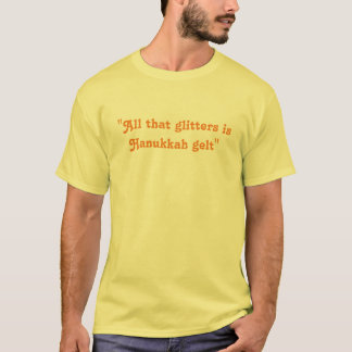 Tudo que brilha é Hanukkah Gelt - camisetas