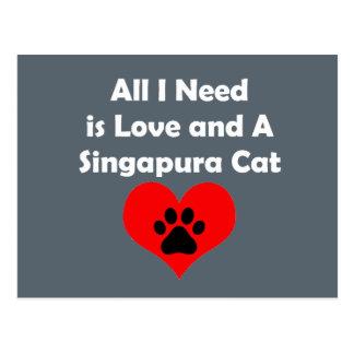 Tudo que eu preciso é amor e um gato de Singapura Cartão Postal
