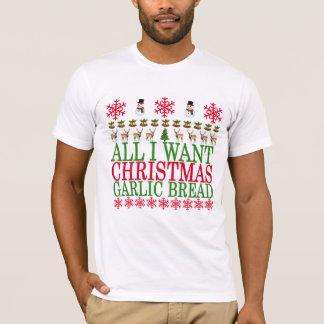 Tudo que eu quero para o Natal é pão de alho. .png Camiseta