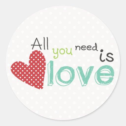 Tudo que você precisa é amor adesivos em formato redondos