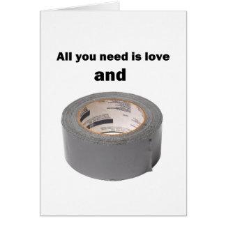 Tudo que você precisa é amor e fita adesiva cartão comemorativo