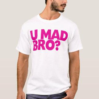 U Bro louco? Camiseta