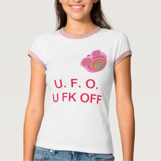 U F O   -   U FK FORA TSHIRT