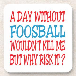 Um dia sem Foosball não me mataria Porta Copos