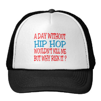 Um dia sem Hip Hop não me mataria Boné