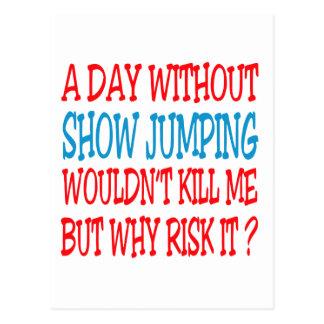 Um dia sem salto da mostra não mataria me mas Wh Cartao Postal