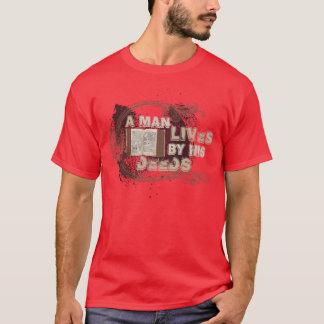 """""""Um homem vive por suas ações """" Camiseta"""