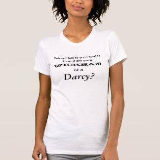 Um Wickham ou um orgulho & um preconceito de Darcy Camisetas