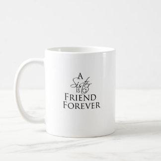 """""""Uma irmã é CANECA do CHÁ do CAFÉ de um amigo para"""