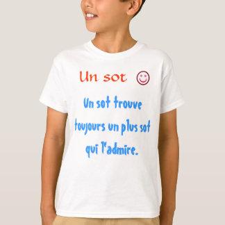 Un dos toujours do trouve do sot do Un mais o qui Camiseta