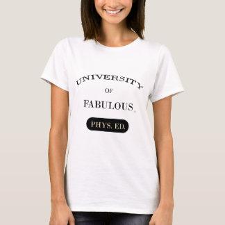 Universidade de fabuloso (Phys. Ed.) Camiseta