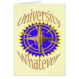 Universidade do que quer que cartão comemorativo
