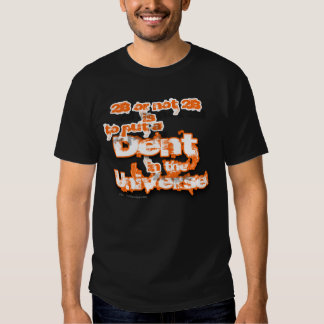Universo do denteamento corajoso t-shirts