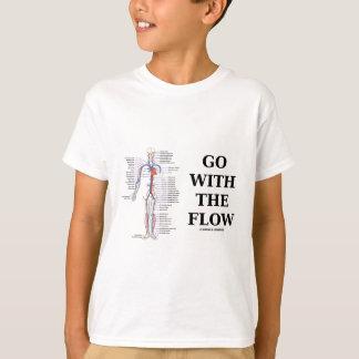 Vá com o fluxo (a atitude do sistema circulatório) camiseta