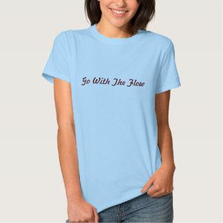 Vá com o fluxo t-shirt