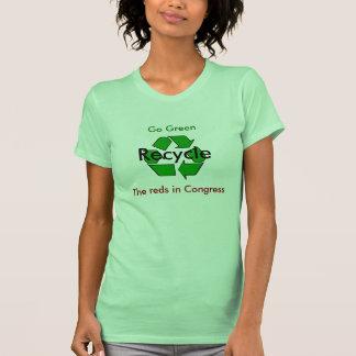 Vai o verde - recicl os vermelhos no congresso t-shirt