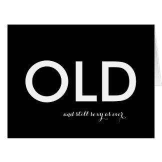 """Velho e ainda """"sexy"""" como nunca cartão comemorativo grande"""
