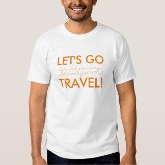 Viagem! A vida é uma viagem - não uma competição T-shirt