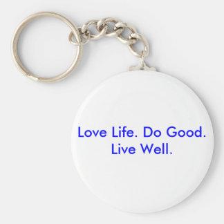 Vida do amor. Faça bom. Viva bem Chaveiro