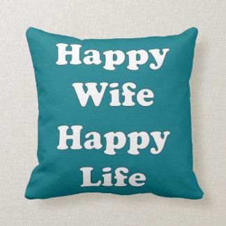 Vida feliz da esposa feliz almofada