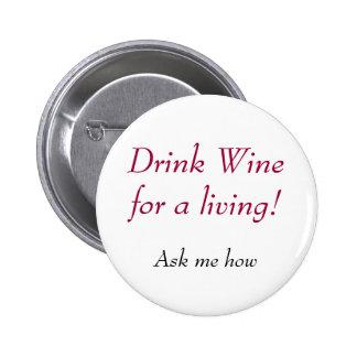 Vinho da bebida para uma vida! , Pergunte-me como Bóton Redondo 5.08cm