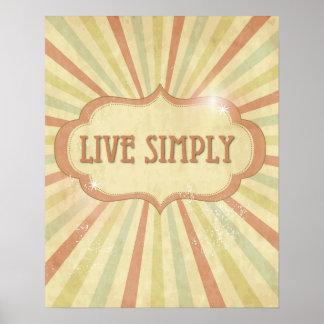 """""""Vive simplesmente"""" a decoração da parede Poster"""
