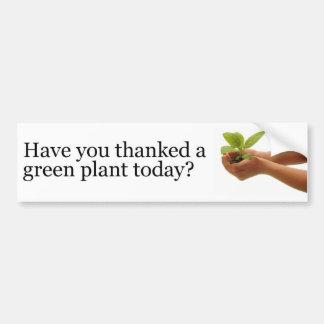 Você agradeceu a uma planta verde hoje? adesivo para carro