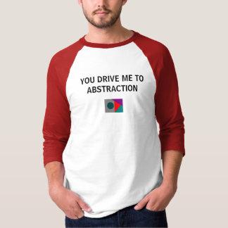 VOCÊ CONDUZ-ME À ABSTRACÇÃO - camisa