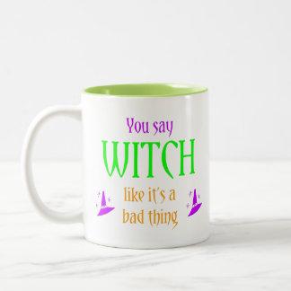Você diz a bruxa como é uma caneca má da coisa