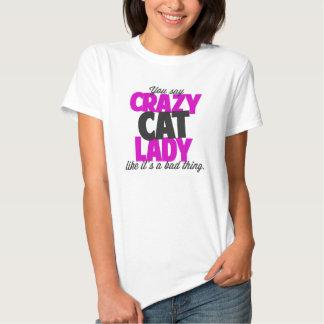 Você diz a senhora louca do gato como o seu uma camiseta