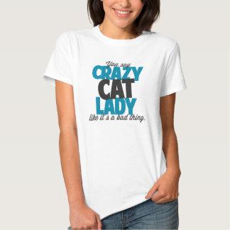 Você diz a senhora louca do gato como o seu uma t-shirt