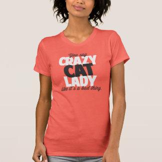 Você diz a senhora louca do gato como o seu uma tshirt