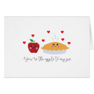 """""""Você é a maçã cartão bonito à minha torta"""""""