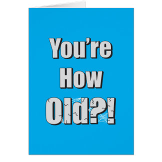 Você é como idoso?! Cartão de aniversário