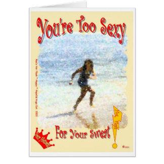 """Você é demasiado """"sexy"""" para seu suor! cartão de nota"""